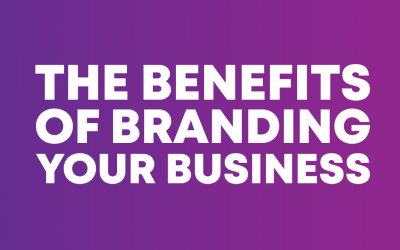 The Benefits of Branding your Business